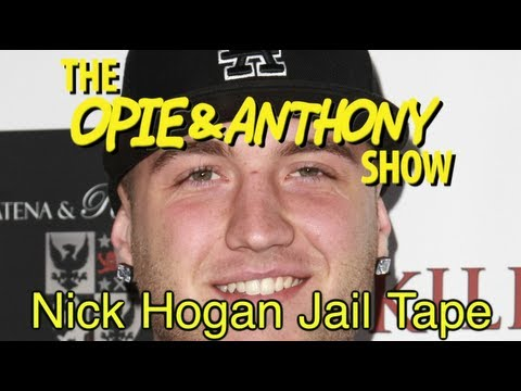 Opie & Anthony: Nick Hogan's Jail Tape (05/29/08)