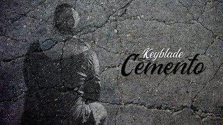 Keyblade - Cemento [Prod. Ghenprod]