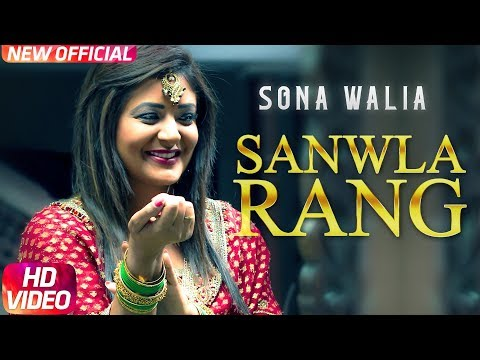 Sanwla Rang | Full Video | Sona Walia | Desi Routz | Maninder Kailey | Latest Punjabi Song 2017