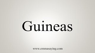 How To Say Guineas