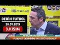 ..  Derin Futbol 28 Ocak 2019 Kısım 3/6 - Beyaz Tv