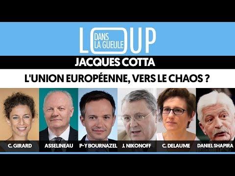DANS LA GUEULE DU LOUP #5 : L'UNION EUROPÉENNE, VERS LE CHAOS ?