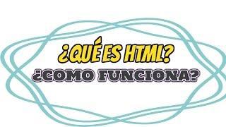 Qué es HTML y como funciona HTML