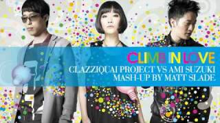 Climb in Love - Clazziquai Project vs Ami Suzuki [Mash-Up by Matt Slade]