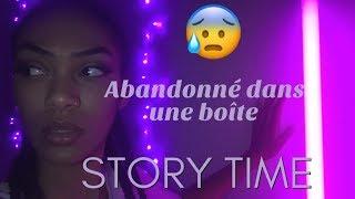 STORY TIME: ABANDONNÉE DANS UNE BOÎTE 😰