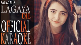 Sajjad Ali - Lagaya Dil | Official Karaoke