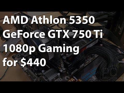 AMD AM1 Platform And Athlon 5350 With GTX 750 Ti - 1080p At Under $450