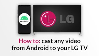 How to: Stream online videos from Android to LG Smart TV