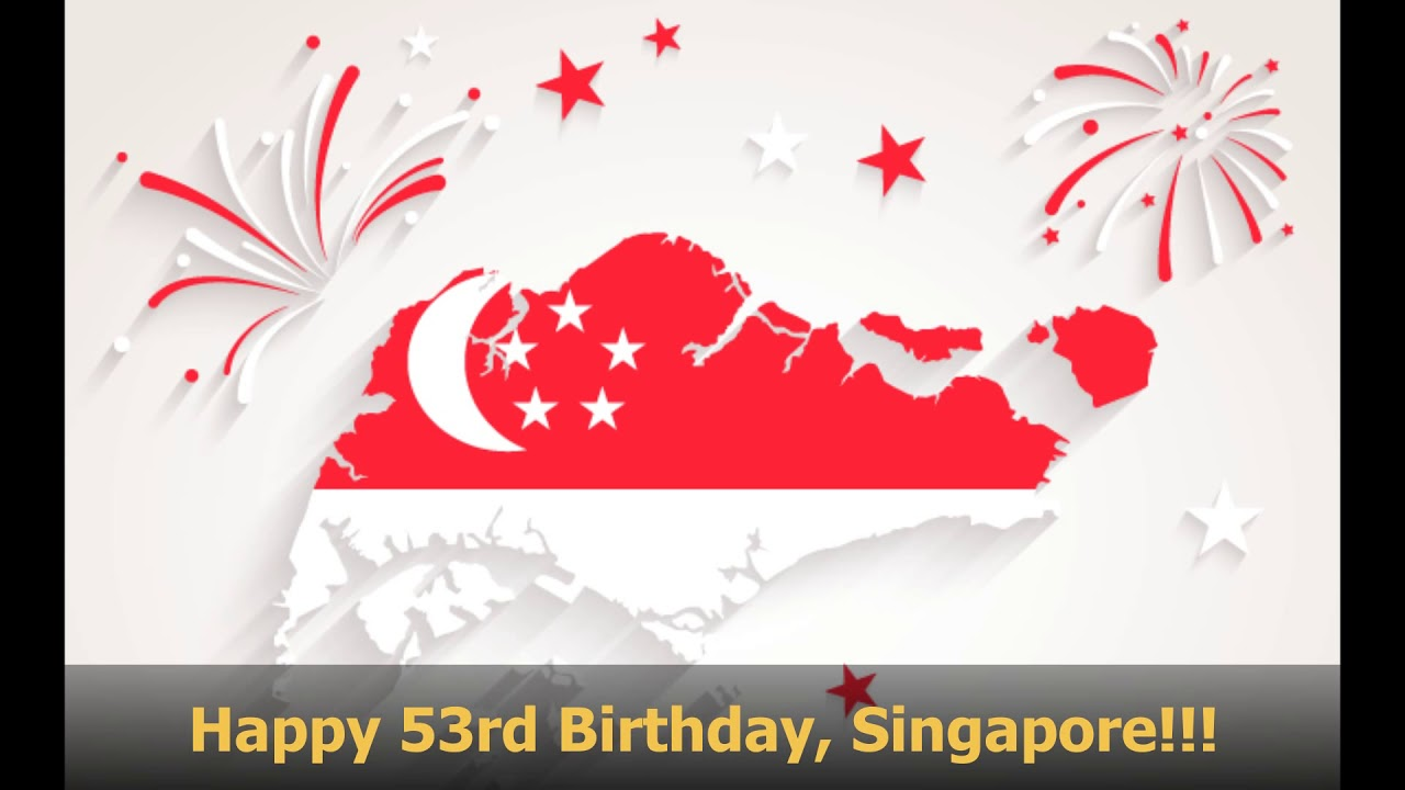 Today is National Day 2018  Happy 53rd birthday, Singapore!!!!!