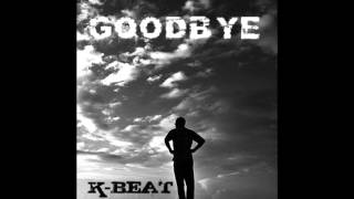 Download Goodbye - K-Beat MP3 song and Music Video