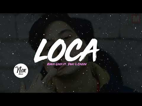 Khea - Loca ft. Duki & Cazzu | Letra