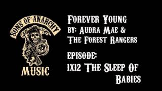 Forever young - audra mae & the forest rangers featured in season 1 episode 12 of show. watch sons anarchy tuesdays at 10 pm on fx