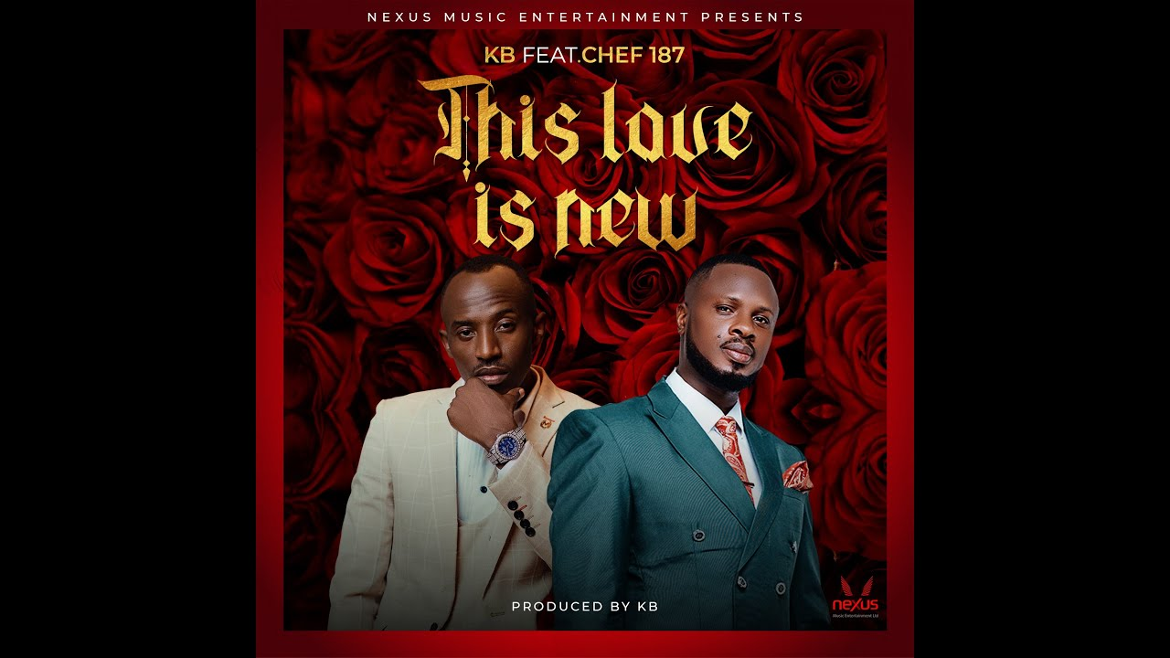 Download KB Ft Chef 187 - This Love Is New  (Official Video)