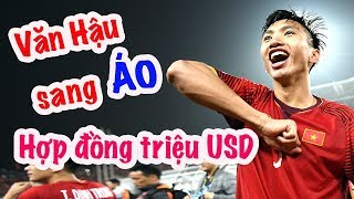 Văn Hậu được mời sang Áo thi đấu - Hợp đồng triệu USD | Vlog Minh Hải