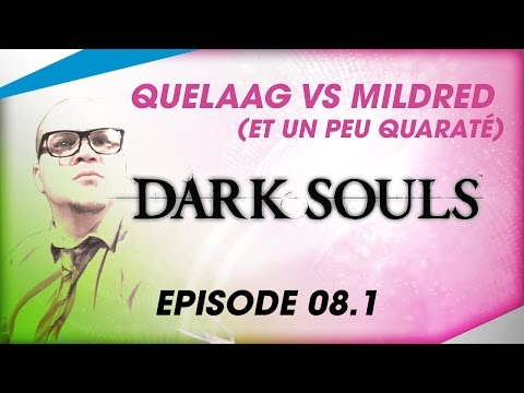 [Quelaag vs Mildred (et un peu Quaraté) ] - Dark FUFU Souls [EP08.1]