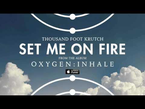 Thousand Foot Krutch: Set Me On Fire (Official Audio)