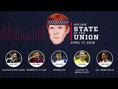Zlatan to World Cup? Gigi's red card | EPISODE 11 | ALEXI LALAS' STATE OF THE UNION PODCAST