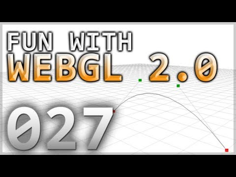 Fun with WebGL 2.0 : 027 : Bezier Curves in 3D