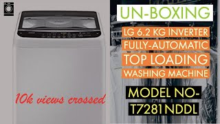 LG 6.2 kg Inverter Fully-Automatic Top Loading Washing Machine (T7281NDDL) || UN-BOXING & REVIEW
