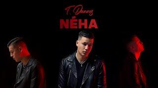 T. Danny - Néha (Official Audio)