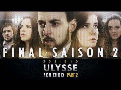 Ulysse [webserie] - 2x10 (FINAL) : Son Choix (partie 2)