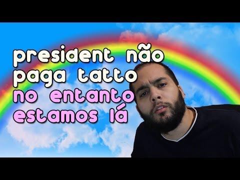 PRESIDENT NÃO PAGA TATTO NO ENTANTO ESTAMOS LÁ | Correio Fofinho #5