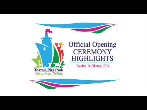 Tortola Pier Park Official Opening Ceremony Highlights