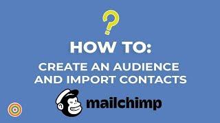 Wie sich ein Publikum Schaffen und Kontakte Importieren, die auf MailChimp - E-commerce-Tutorials