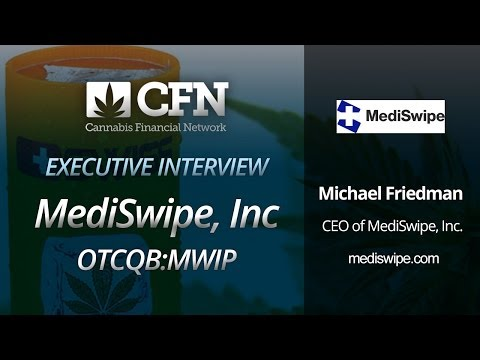Cannabis Financial Network Executive Interview | Michael Friedman, CEO of MediSwipe (MWIP)