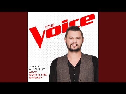 Ain't Worth The Whiskey (The Voice Performance)