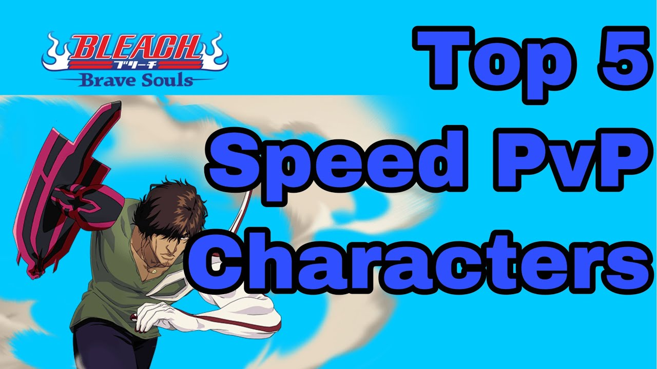 Bleach Brave Souls Best Pvp Team 2019 Top 5 Speed PvP Characters   Bleach Brave Souls   2/22/2019   YouTube