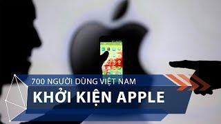 700 người dùng Việt Nam khởi kiện Apple | VTC1