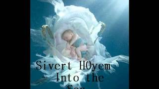 Watch Sivert Hoyem Into The Sea video