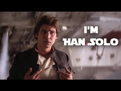 I'm Han Solo (Kinect Star Wars Theme Song HD) | Han Solo Tribute Video