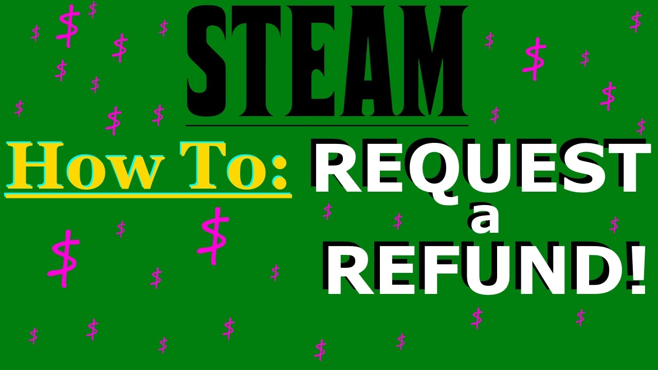 How to request a refund for a game purchased on steam youtube ccuart Gallery