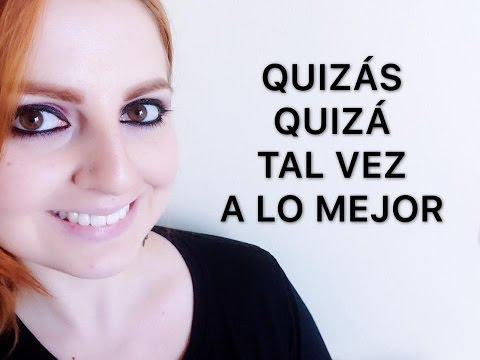 QUIZÁS X QUIZÁ X TAL VEZ X A LO MEJOR (Diferenças em espanhol) - ESPANHOL PARA BRASILEIROS -