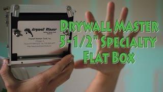 "Drywall Master 5-1/2"" Specialty Flat Box"