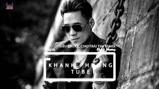 Liều Thuốc Cho Trái Tim (DJ Kupin Remix) - Khánh Phương (OFFICIAL 4K Music)