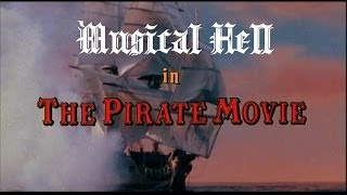 The Pirate Movie: Musical Hell Review #15