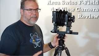 Arca Swiss F-Field 4×5″ Camera Review/Tutorial