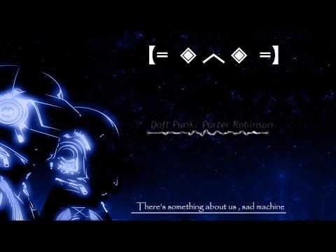 Daft Punk VS Porter Robinson - Sad machine/ Something About us M4N6A Mashup