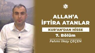 Kur'an'dan Hisse | ALLAH'A İFTİRA ATANLAR  (7.Bölüm)