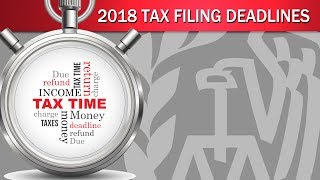 2018 Tax Filing Deadlines