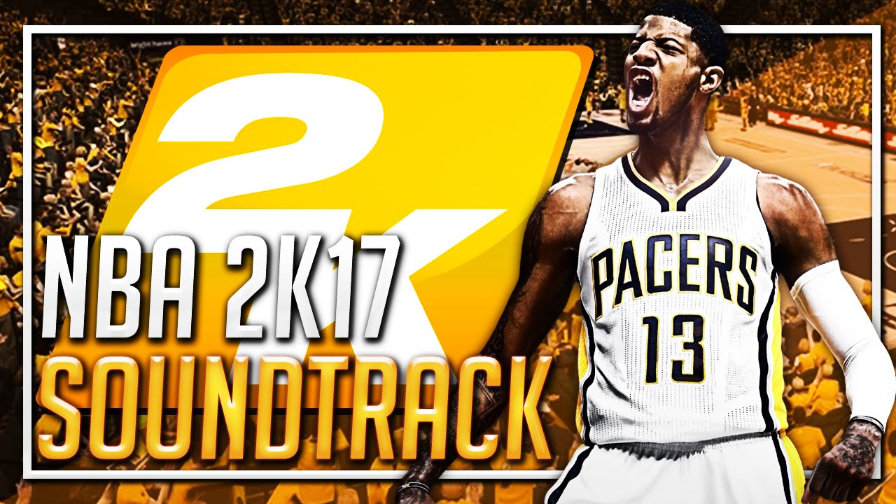 nba 2k17 soundtrack can be found now