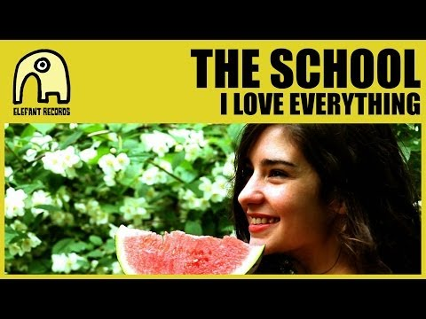 THE SCHOOL - I Love Everything [Official]