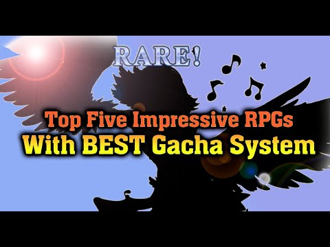 Top Five RPGs With Best Gacha System