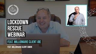 Episode 16 - LOCKDOWN RESCUE WEBINAR SERIES - Joe - Millionaire Client 🏠🏠🏠🏠