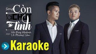 Còn Lại Chút Tình Người Karaoke (Beat Chuẩn) - Vũ Duy Khánh
