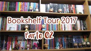 BOOKSHELF TOUR 2017 (Parte 02)   Tour pela Minha Estante