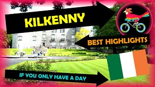 KILKENNY Ireland, Travel Guide - What To Do: IN ONE DAY (Tour - Self Guided Highlights)